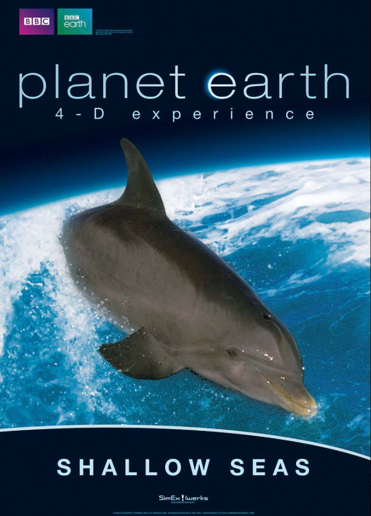 PLANET EARTH: SHALLOW SEAS 4-D EXPERIENCE