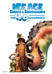 ICE AGE: DAWN OF THE DINOSAURS The 4-D EXPERIENCE